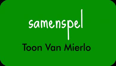 samenspel bij Toon Van Mierlo