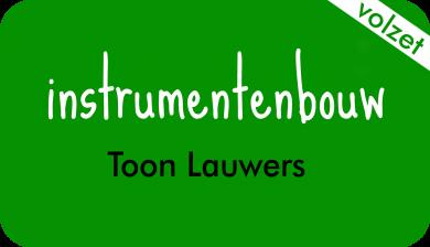 instrumentenbouw bij Toon Lauwers