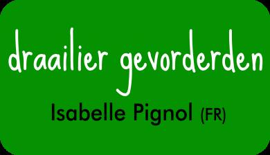 draailier gevorderden bij Isabelle Pignol